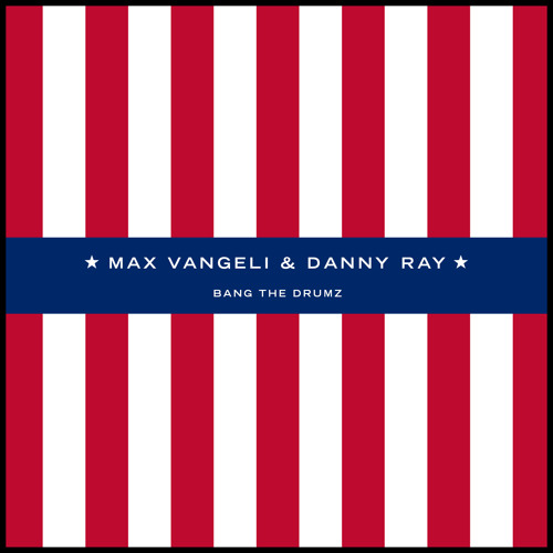 Max Vangeli & Danny Ray - Bang The Drumz (Preview)