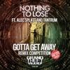 Nothing to lose feat. Alec Splatt & Tantrum - Gotta Get Away (Flight14TH Remix)