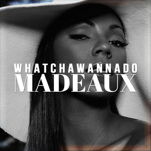 Madeaux - whatchawannado [Thissongissick.com Premiere] [Free Download]