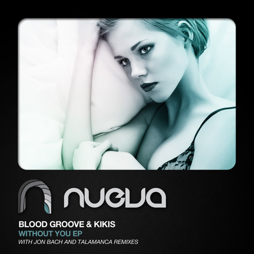 [ND149] Blood Groove & Kikis - Without You (Original Mix)