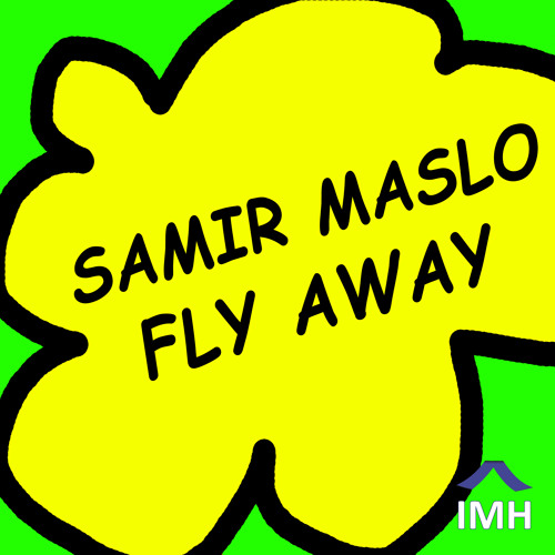 Samir Maslo Fly Away(Original Mix) - IMH030 [Snippet]