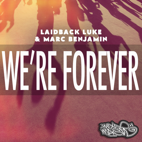 Laidback Luke & Mark Benjamin - We're Forever (Scopic Remix)