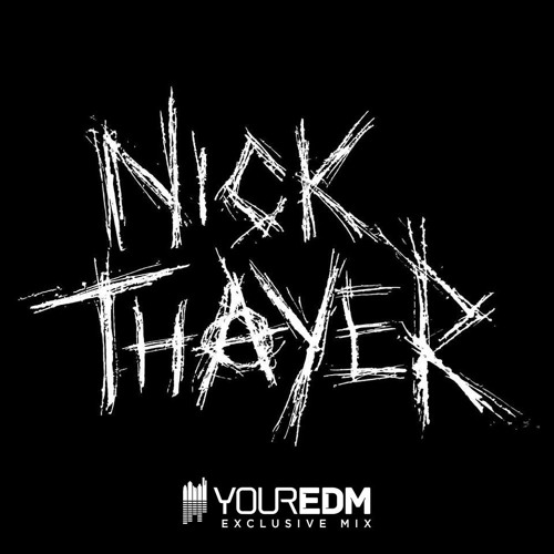 Your EDM Mix With Nick Thayer - Volume 15