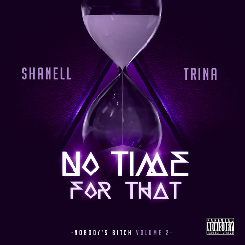 Shanell - No TIme Feat. Trina and Angela Yee by SHANELLsnl