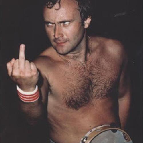 (I Wanna F*ck) Phil Collins