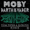Moby x Darth & Vader - Deathstar (Tom Piper & Rob Pix Remix)