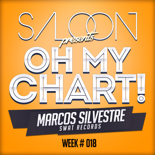 Marcos Silvestre - Oh My Chart! Week #018 - Saloon Music
