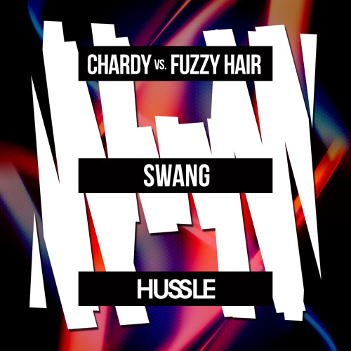 SWANG - Chardy vs Fuzzy Hair [OUT NOW]