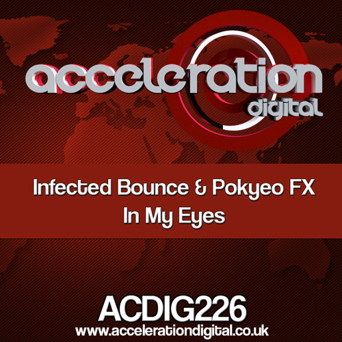 ACDIG226 Infected Bounce & Pokyeo FX - In My Eyes **OUT NOW**