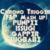Chrono Trigger (Future&Past Mash Up)/PUNPEE ft.ISSUGI,GAPPER & Sugbabe