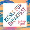 Kisses For Breakfast feat. Popcaan