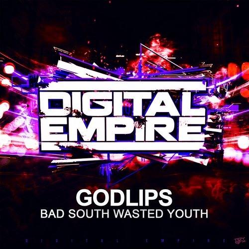 Godlips - Bad South Wasted Youth [Original Mix]