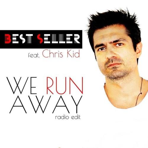 Best Seller feat. Chris Kid - We Run Away (Radio Edit)[Cobalt Music]