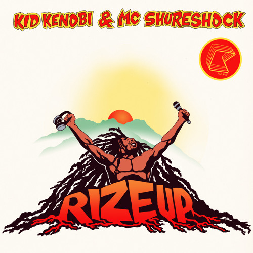 'Rize Up (Kid Kenobi VIP)' - Kid Kenobi & MC Shureshock
