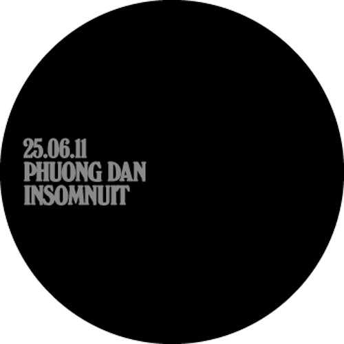 Phuong–Dan – Insomnuit [for noncollective 2011]