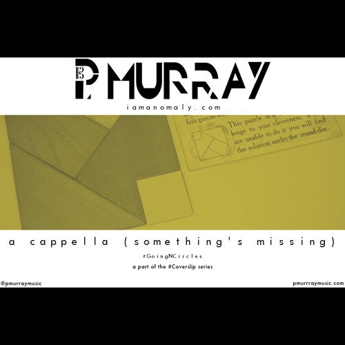 A Cappella (Something's Missing) #GoingNCircles - P. Murray | Brandy cover