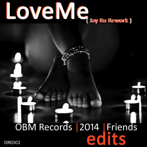 Love Me (Jay Ru Edit) [ORE002]