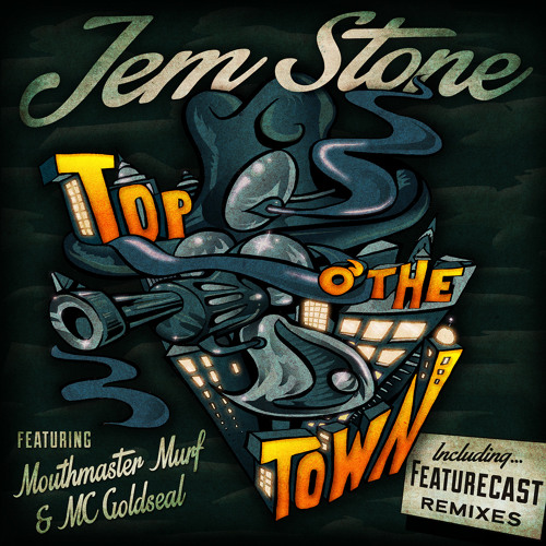 Jem Stone - Top O' The Town (Featurecast Remix)