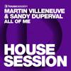 Martin Villeneuve & Sandy Duperval - All Of Me (Original Mix)