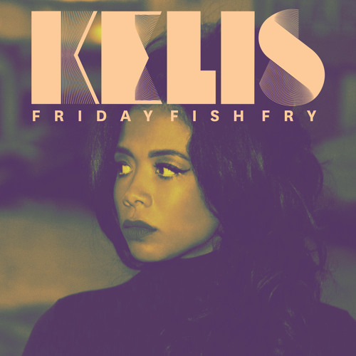 Kelis - 'Friday Fish Fry' Selections
