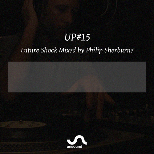 UP#15 Future Shock Mixed by Philip Sherburne
