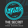 MYM8 - The Secret (Come WIth Me) *FREE DOWNLOAD*