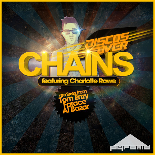 Disco's Over - Chains ft Charlotte Rowe (Farace Remix)