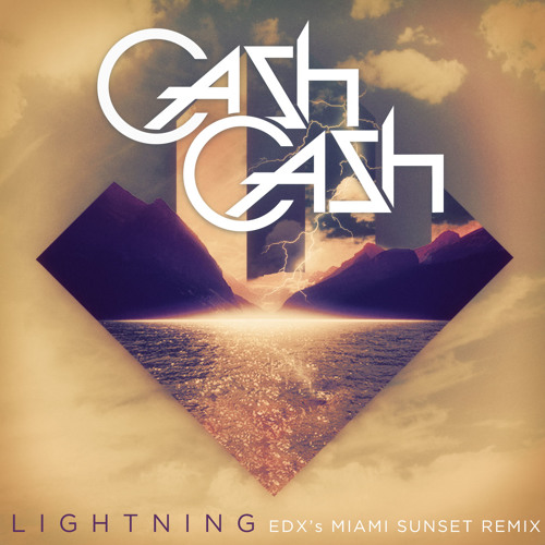 Cash Cash - Lightning (EDXs Miami Sunset Remix) - TEASER