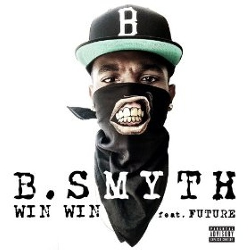 "B.Smyth ""Win Win"" Feat Future"