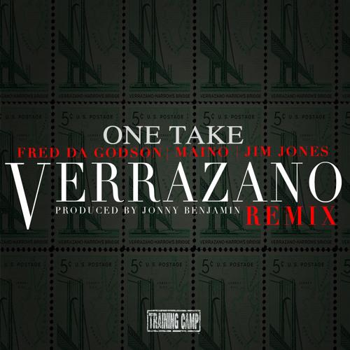 One Take - Verrazano Remix Ft. Fred The Godson, Maino, & Jim Jones