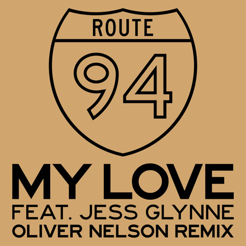 Route 94 - My Love Feat. Jess Glynne (Oliver Nelson Remix) [Thissongissick.com Premiere]