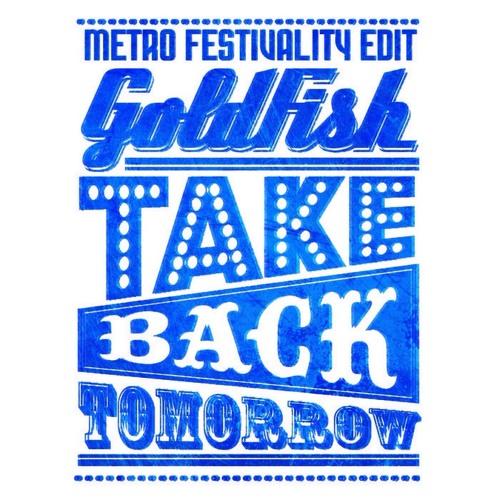 Goldfish - Take Back Tomorrow (Metro Festivality Edit)