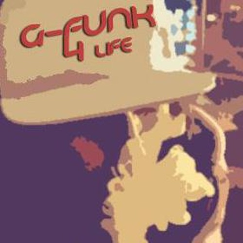 G-Funk 4 Life (Only Gangsta Shit)