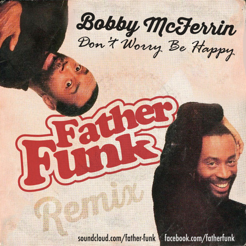 gratuitement bobby mcferrin dont worry be happy