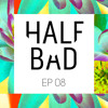 Half Bad Radio Ep. 08 - am i rite? (ft. Chiller Whale Guest Mix)