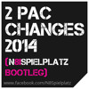2 Pac - Changes 2014 (N8Spielplatz Bootleg) Free Download