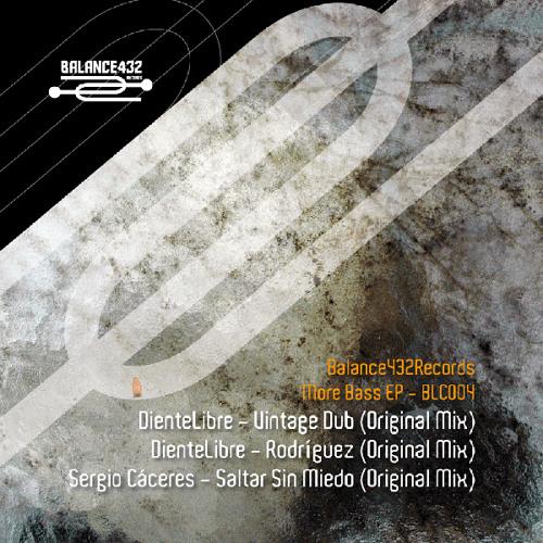 More Bass Ep - DienteLibre, Sergio Cáceres - BLC004/Balance432Records