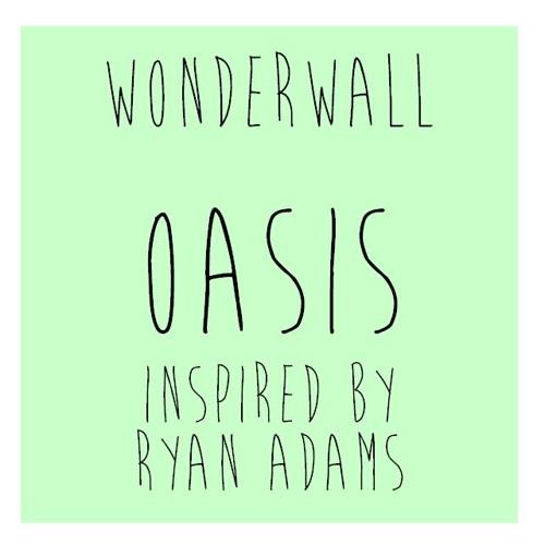 Wonderwall - Oasis/Ryan Adams (cover)