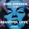 Dirk Dirksen - Beautiful Love (DJ-SET) 07-2014