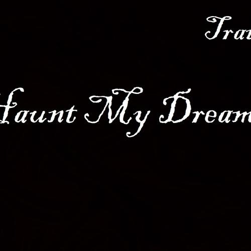 Haunt My Dreams