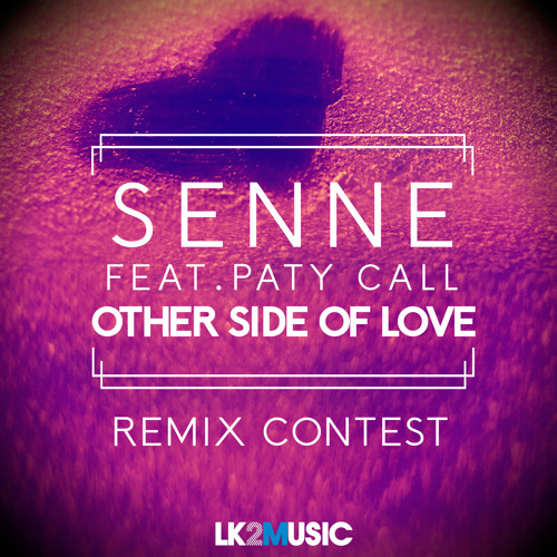 Senne - Other Side of Love feat. Paty Call [REMIX CONTEST FINALISTAS]