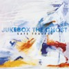 Somebody - Jukebox the Ghost