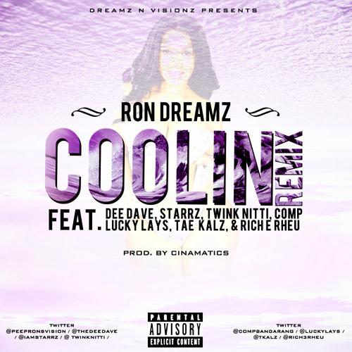 Coolin (Dream-Mix) Feat. Rich E Rhue, Twink Nitti, Lucky Lays, Dee-Dave, Starrz, Tae Kalz & Comp