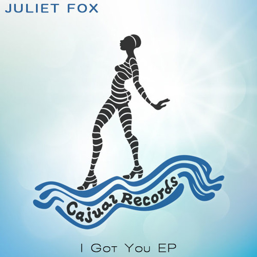 Juliet Fox - I Got You