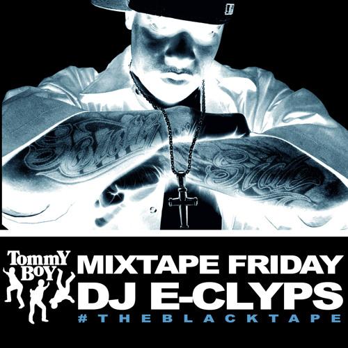 Tommy Boy Mixtape Friday Episode 016   DJ E-Clyps #TheBlackTape