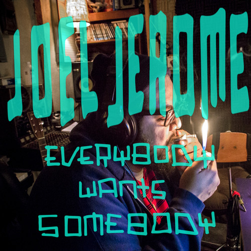 JOEL JEROME - Everybody Wants Somebody
