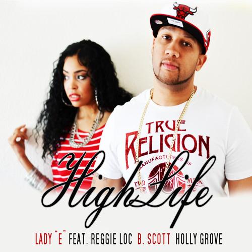 Ebonie Camille - HighLife Ft. Reggie Loc B.Scott Holly Grove