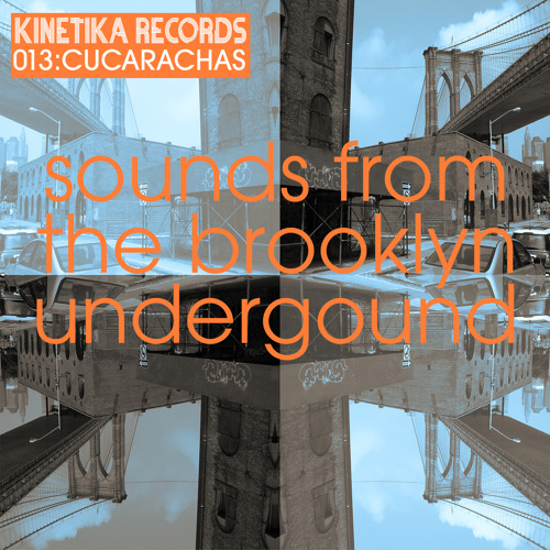 Sounds from the Brooklyn Underground 013 with The Cucarachas
