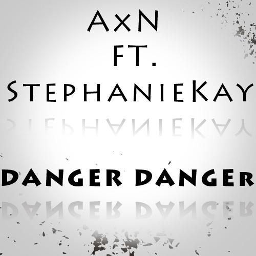 AxN FT. StephanieKay - Danger Danger (Acoustic Version)