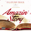 AMAZIN STORY - K.E. On The Track ft. KEVIN GATES & YUNG MAZI